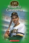 Cover-Bild zu Gigliotti, Jim: I Am Roberto Clemente