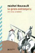 Cover-Bild zu La gran extranjera: Para pensar la literatura (eBook) von Foucault, Michel