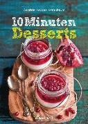 Cover-Bild zu 10-Minuten-Desserts - 95 blitzschnelle Rezepte für wunderbare Nachspeisen von Redden Rosenbaum, Gabriele