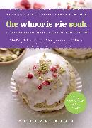Cover-Bild zu Ptak, Claire: The Whoopie Pie Book: 60 Irresistible Recipes for Cake Sandwiches Classic and New