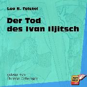 Cover-Bild zu Tolstoi, Leo Nikolajewitsch: Der Tod des Ivan Iljitsch (Ungekürzt) (Audio Download)