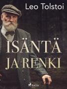 Cover-Bild zu Leo Tolstoi, Tolstoi: Isanta ja renki (eBook)