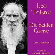 Cover-Bild zu Tolstoi, Leo: Leo Tolstoi: Die beiden Greise (Audio Download)