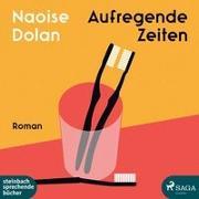 Cover-Bild zu Dolan, Naoise: Aufregende Zeiten