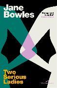 Cover-Bild zu Bowles, Jane: Two Serious Ladies