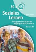 Cover-Bild zu 30 x 45 Minuten: Soziales Lernen von Thömmes, Arthur