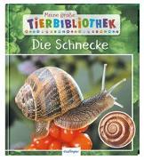 Cover-Bild zu Meine große Tierbibliothek: Die Schnecke