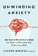 Cover-Bild zu Brewer, Judson: Unwinding Anxiety