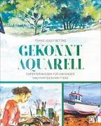 Cover-Bild zu Gekonnt Aquarell von Bettag, Franz-Josef
