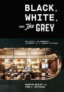 Cover-Bild zu Bailey, Mashama: Black, White, and The Grey (eBook)