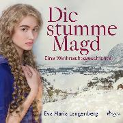 Cover-Bild zu Langenberg, Eva-Maria: Die stumme Magd - Eine Weihnachtsgeschichte (Audio Download)