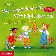 Cover-Bild zu Wer singt denn da? Wer hüpft denn da? (Audio Download) von Ferri