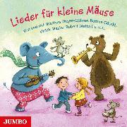 Cover-Bild zu Lieder für kleine Mäuse (Audio Download) von Artists, Various