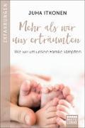 Cover-Bild zu Mehr als wir uns erträumten (eBook) von Itkonen, Juha