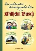 Cover-Bild zu Busch, Wilhelm: Die schönsten Kindergeschichten von Wilhelm Busch