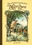 Cover-Bild zu gondolino Kinder- und Abenteuerklassiker (Hrsg.): Die schönsten klassischen Märchen