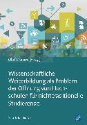 Cover-Bild zu Dörner, Olaf (Beitr.): Wissenschaftliche Weiterbildung als Problem der Öffnung von Hochschulen für nichttraditionelle Studierende (eBook)