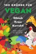 Cover-Bild zu Schäfer, Barbara: 100 Gründe für Vegan - Ethisch Krass Korrekt! (eBook)