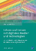 Cover-Bild zu Schäfer, Markus: Lehren und Lernen mit digitalen Medien und Technologien (eBook)