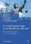 Cover-Bild zu Karber, Anke (Hrsg.): Zur Gerechtigkeitsfrage in sozialen (Frauen-)Berufen (eBook)