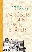 Cover-Bild zu Darüber reden wir später (eBook) von Achenbach, Cornelia