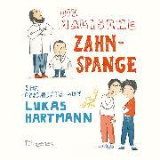 Cover-Bild zu Hartmann, Lukas: Die magische Zahnspange (Audio Download)