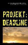 Cover-Bild zu Deddner, Michelle: Projekt: Deadline (eBook)
