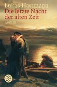 Cover-Bild zu Hartmann, Lukas: Die letzte Nacht der alten Zeit