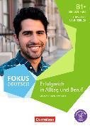 Cover-Bild zu Fokus Deutsch B1+. Allgemeine Ausgabe. Erfolgreich in Alltag und Beruf: Brückenkurs. Kurs- und Übungsbuch mit Audios online von Maenner, Dieter