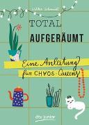 Cover-Bild zu Schmidt, Silke: Total aufgeräumt - Eine Anleitung für Chaos Queens