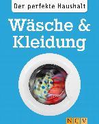Cover-Bild zu Lowis, Ulrike: Der perfekte Haushalt: Wäsche & Kleidung (eBook)