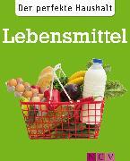 Cover-Bild zu Lowis, Ulrike: Der perfekte Haushalt: Lebensmittel (eBook)