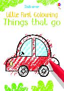 Cover-Bild zu Little First Colouring Things That Go von Robson, Kirsteen