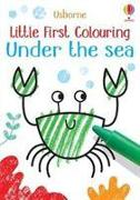 Cover-Bild zu Little First Colouring Under the Sea von Robson, Kirsteen