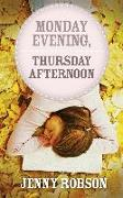 Cover-Bild zu Monday evening, Thursday afternoon (eBook) von Robson, Jenny