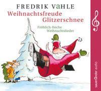 Cover-Bild zu Weihnachtsfreude Glitzerschnee von Vahle, Fredrik (Gespielt)