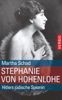 Cover-Bild zu Schad, Martha: Stephanie von Hohenlohe