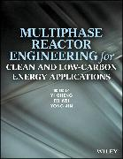 Cover-Bild zu Wei, Fei (Hrsg.): Multiphase Reactor Engineering for Clean and Low-Carbon Energy Applications (eBook)