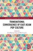 Cover-Bild zu Hong, Seok-Kyeong (Hrsg.): Transnational Convergence of East Asian Pop Culture (eBook)