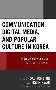Cover-Bild zu Jin, Dal Yong (Hrsg.): Communication, Digital Media, and Popular Culture in Korea (eBook)
