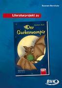 Cover-Bild zu Literaturprojekt zu Der Gurkenvampir von Sternitzke, Susanne