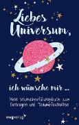 Cover-Bild zu Graf, Carolina: Liebes Universum, ich wünsche mir ?