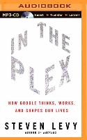 Cover-Bild zu Levy, Steven: In the Plex: How Google Thinks, Works, and Shapes Our Lives