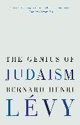 Cover-Bild zu Lévy, Bernard-Henri: The Genius of Judaism (eBook)