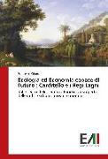 Cover-Bild zu Ecologia ed Economia capace di Futuro : Carditello e i Regi Lagni