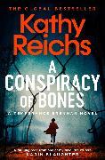 Cover-Bild zu A Conspiracy of Bones von Reichs, Kathy