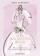 Cover-Bild zu Das Hochzeitsbuch - Alles, was ihr für euren unvergesslichen Tag wissen müsst von Metgenberg, Nadine