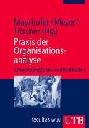 Cover-Bild zu Praxis der Organisationsanalyse von Mayrhofer, Wolfgang (Hrsg.)