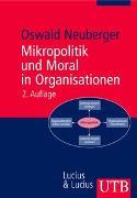 Cover-Bild zu Mikropolitik und Moral in Organisationen von Neuberger, Oswald