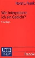 Cover-Bild zu Wie interpretiere ich ein Gedicht? von Frank, Horst Joachim
